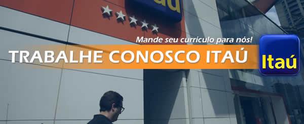 Trabalhe conosco Banco Itaú